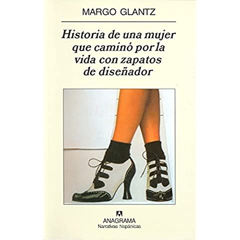 Historia de una mujer que camino por la vida con zapatos de disenador/ Story of a Women that Walked through Life with Designer Shoes
