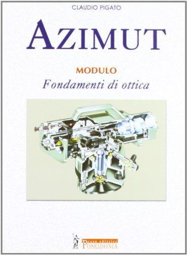 Azimut. Modulo fondamenti di ottica. Per le Scuole superiori