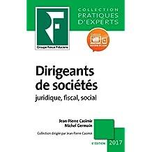 Dirigeants de sociétés: Juridique, fiscal, social