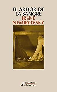El ardor de la sangre par Irène Némirovsky