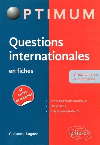 Questions internationales en fiches - 3e édition revue et augmentée par Guillaume Lagane