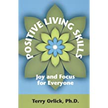 Positive Living Skills: Joy and Focus for Everyone