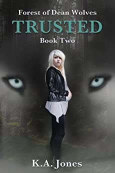 Trusted (Forest of Dean Wolves Book 2) by [Jones, K.A.]