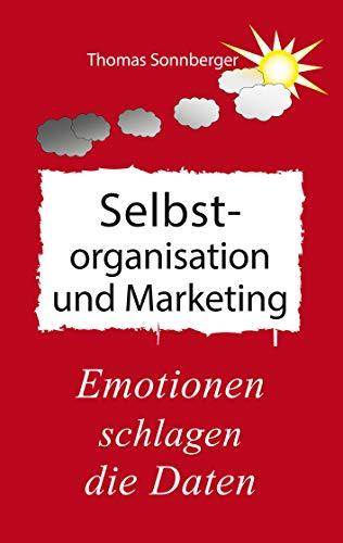Selbstorganisation und Marketing: Emotionen schlagen die Daten. Entdecke die Welt der Emotionen, Kundenclub (Emotionen/ Selbstorganisation)