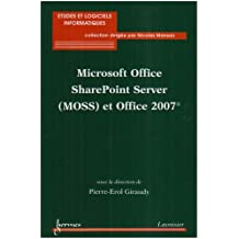 Microsoft Office SharePoint Server (MOSS) et Office 2007