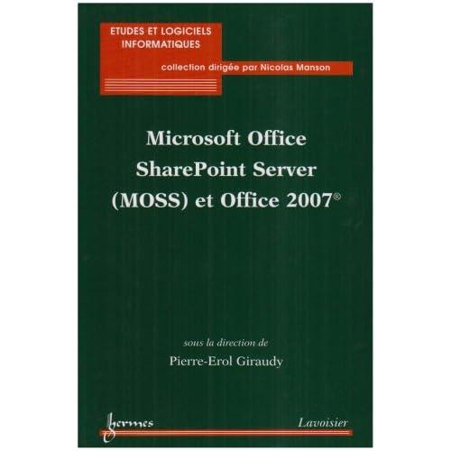 Microsoft Office SharePoint Server (MOSS) et Office 2007
