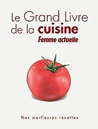 Le grand livre de la cuisine Femme Actuelle par Femme Actuelle