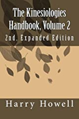 The Kinesiologies Handbook, Volume 2: 2nd, Expanded Edition Paperback