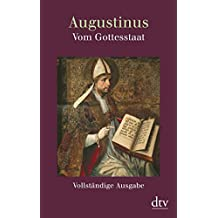 Vom Gottesstaat (De civitate Dei): Vollständige Ausgabe in einem Band Buch 1 bis 10, Buch 11 bis 22 von Aurelius Augustinus (1. Februar 2007) Taschenbuch