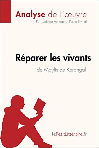 Réparer les vivants de Maylis de Kerangal (Anlayse de l'œuvre): Résumé complet et analyse détaillée de l'oeuvre (Fiche de lecture) par Ludivine Auneau