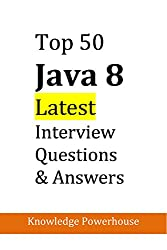 Top 50 Java 8 Latest Interview Questions: (updated 2018 version)