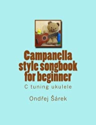 Campanella style songbook for beginner: C tuning ukulele by Ondrej Sarek (2013-05-29)