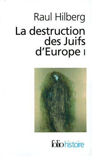 Descargar Libro La destruction des Juifs d'Europe (Tome 1) de Raul Hilberg