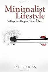 Minimalist Lifestyle: 30 Days to a Happier Life with Less