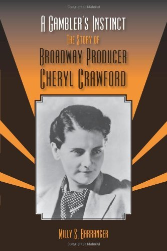 A Gambler???s Instinct: The Story of Broadway Producer Cheryl Crawford (Theater in the Americas) by Milly S. Barranger (2010-07-01)