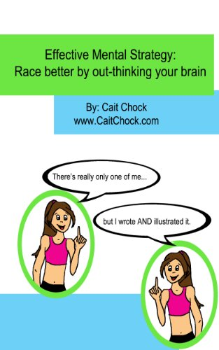 Effective Mental Strategy: Race better by out-thinking your brain: An informative comic book for runners! (English Edition) por Cait Chock