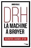 DRH, la machine à broyer (Documents) - Format Kindle - 9782749158068 - 13,99 €