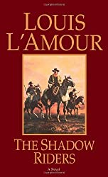 The Shadow Riders: A Novel by Louis L'Amour (1982-10-01)