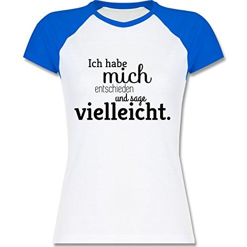 Statement Shirts - Ich habe mich entschieden und sage vielleicht - zweifarbiges Baseballshirt / Raglan T-Shirt für Damen Weiß/Royalblau