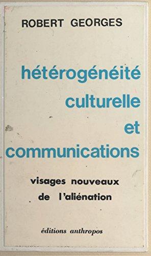 En ligne téléchargement Hétérogénéité culturelle et communications : visages nouveaux de l'aliénation pdf, epub