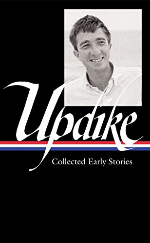 John Updike: Collected Early Stories (LOA #242) (Library of America John Updike Edition, Band 1)
