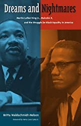 Dreams and Nightmares: Martin Luther King Jr., Malcolm X, and the Struggle for Black Equality in America (New Perspectives on the History of the South (Hardcover))