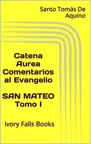 catena-aurea-comentarios-al-evangelio-san-mateo-tomo-i