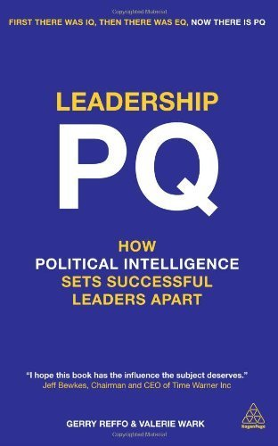 Leadership PQ: How Political Intelligence Sets Successful Leaders Apart Paperback ¨C March 28, 2014