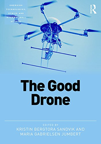the-good-drone-emerging-technologies-ethics-and-international-affairs