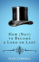 How (Not) to Become a Lord or Lady