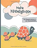 Meine Kindergruppe - Ein Erinnerungsbuch für ErzieherInnen: Abschiedsgeschenk für Erzieher und Erzieherinnen von ihren Kindergarten und Kita Kindern - ... an die Kindergartenzeit oder Kitazeit