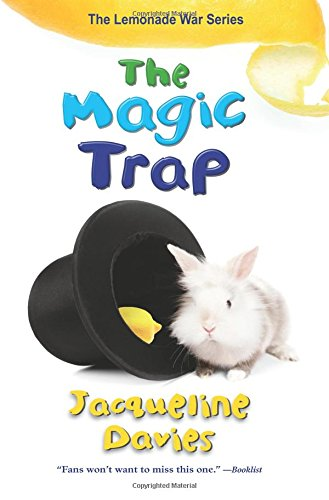 The Magic Trap (Lemonade War) por Jacqueline Davies