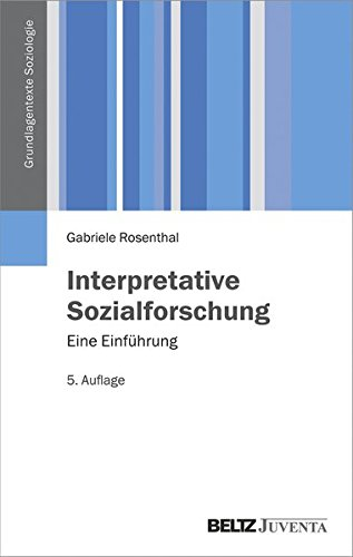 Interpretative Sozialforschung: Eine Einführung (Grundlagentexte Soziologie)