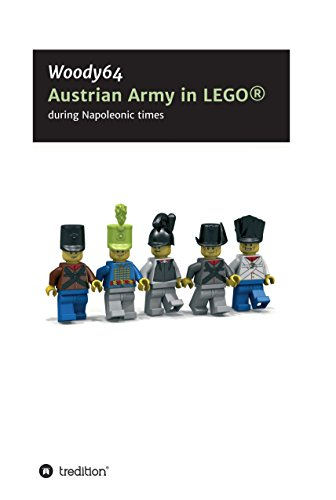 Austrian Army in LEGO: during Napoleonic times (English Edition)