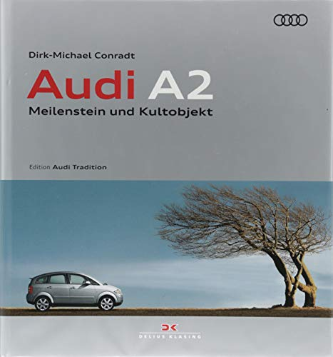 Audi A2: Meilenstein und Kultobj...