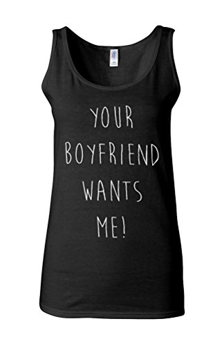 Your Boyfriend Wants Me Novelty White Femme Women Tricot de Corps Tank Top Vest *Noir