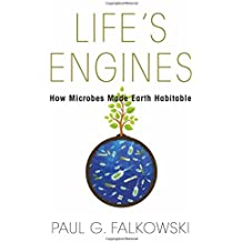 Life′s Engines – How Microbes Made Earth Habitable