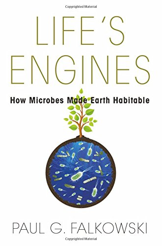 Life's Engines: How Microbes Made Earth Habitable (Science Essentials)