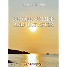 Before sunrise and just after (English Edition)