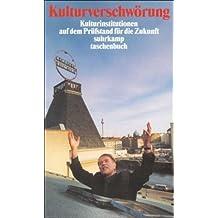 Kulturverschwörung: Kulturinstitutionen auf dem Prüfstand für die Zukunft (suhrkamp taschenbuch)