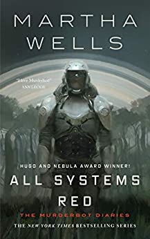All Systems Red (Kindle Single): The Murderbot Diaries (English Edition) par [Wells, Martha]