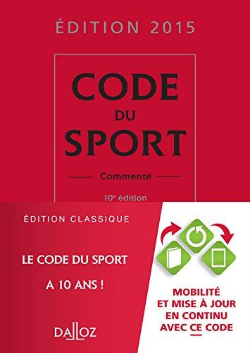 Code du sport 2015, commenté - 10e éd.