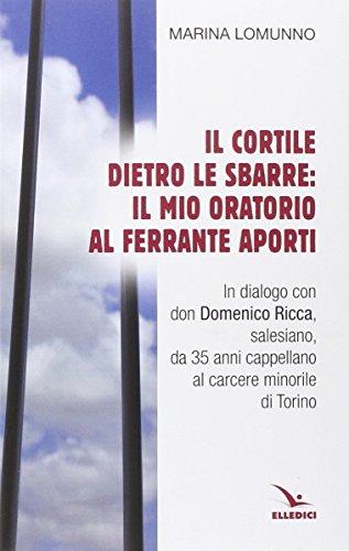 Il cortile dietro le sbarre: il mio oratorio al Ferrante Aporti