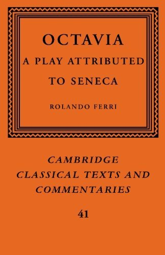 Octavia: A Play Attributed to Seneca (Cambridge Classical Texts and Commentaries) by Rolando Ferri (2009-06-16)