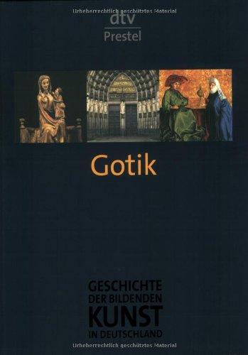 Geschichte der bildenden Kunst in Deutschland. Band 3: Gotik