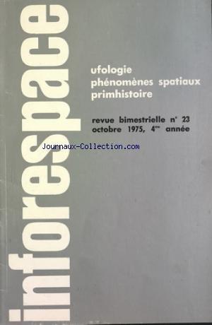 INFORESPACE [No 23] du 01/10/1975 - UFOLOGIE - PHENOMENES SPATIAUX PRIMHISTOIRE ION HOBANA REPOND AUX QUESTIONS DE LA SOBEPS - L'ORTHOTENIE