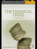 The Financial Crisis (Guardian Shorts Book 1) (English Edition)