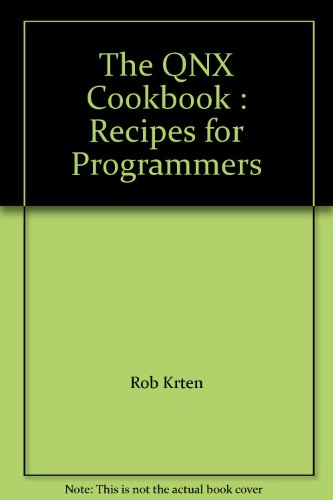 the-qnx-cookbook-for-programmers-recipes-for-programmers-with-cd-included