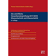Die schriftliche Steuerberaterprüfung 2017/2018 Klausurtechnik und Klausurtaktik