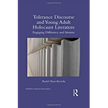 Tolerance Discourse and Young Adult Holocaust Literature: Engaging Difference and Identity (Children's Literature and Culture (Hardcover))